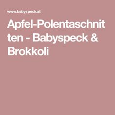 Apfel-Polentaschnitten - Babyspeck & Brokkoli