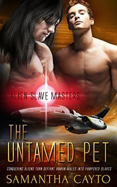 The Untamed Pet (Alien Slave Masters Book 3) by [Cayto, Samantha]