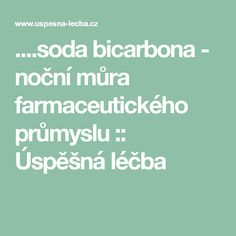 ....soda bicarbona - noční můra farmaceutického průmyslu :: Úspěšná léčba