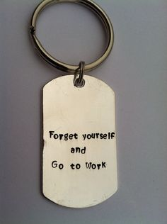 Forget yourself and go to work LDS missionary keychain
