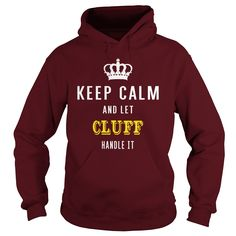 KEEP CALM AND LET CLUFF HANDLE IT #gift #ideas #Popular #Everything #Videos #Shop #Animals #pets #Architecture #Art #Cars #motorcycles #Celebrities #DIY #crafts #Design #Education #Entertainment #Food #drink #Gardening #Geek #Hair #beauty #Health #fitness #History #Holidays #events #Home decor #Humor #Illustrations #posters #Kids #parenting #Men #Outdoors #Photography #Products #Quotes #Science #nature #Sports #Tattoos #Technology #Travel #Weddings #Women