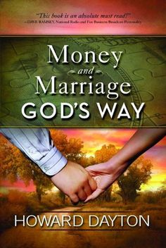 "Money and Marriage God's Way by Howard Dayton, Dave Ramsey says it's ""an absolute must-read""...one day!"