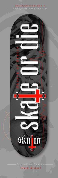 Church of Skatin [Park-Killer] deck. this is my favorite design in the series and the current deck i'm riding. For me it's real simple. boarding is life - life is boarding SkullyBloodrider. Skate 4, Skate Decks, Skateboard Decks, Real Simple, Skateboarding, Punk Rock, My Design, My Favorite Things, Park