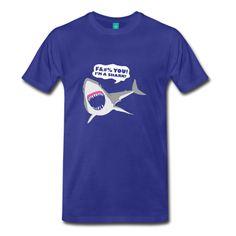 I'm a Shark! - Men's T-Shirt - Men's Premium T-Shirt / Cool And Funny Tshirts / 3XL 4XL 5XL Big And Tall Tees / teessauce.com