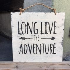 long live the adventure
