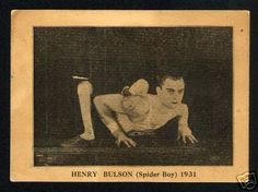 "Henry Bulson worked the World Circus Sideshow at Coney Island as the ""Spider Boy"""