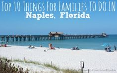 Top 10 Things for Families to Do in Naples, Florida #Naples #Florida #FamilyTravel