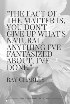 Musician Quotes, Ray Charles, Music Industry, Don't Give Up, Me Quotes, Insight, Advice, Facts, Singer