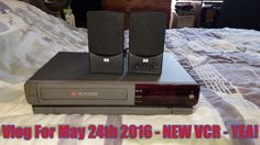 Vlog For May 24th 2016 - NEW VCR - YEA!