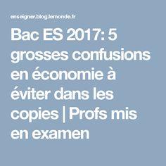 Bac ES 2017: 5 grosses confusions en économie à éviter dans les copies | Profs mis en examen