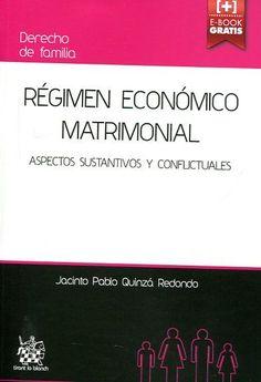 Régimen económico matrimonial : aspectos sustantivos y conflictuales / Jacinto Pablo Quinzá Redondo