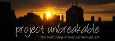 Project Unbreakable: A journey to healing