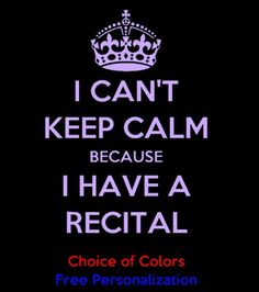 I Cant Keep Calm I Have A Recital Dance / Band / Music Shirt in choice of colors and sizes Youth XS - Adult XL FREE Pe