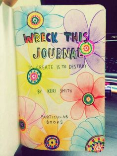 Wreck this journal...probably the coolest thing ever!!