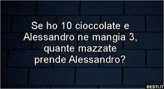 Se ho 10 cioccolate