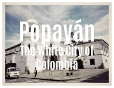 "Popayán, or ""the white city"", was formerly known as the capital of southern Colombia and is famous for the white facades of the old town, which stands out… White City, Old Town, Facade, Travel, Colombia, Old City, Trips, Traveling, Facades"