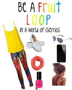 """be a fruit loop in a world of Cheerios!!"" by ekenney368 ❤ liked on Polyvore"
