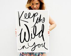 Keep the Wild in You PRINTABLE POSTER, Typography Print, Inspirational Fun Quote, Handwritten Script, Black & White, Wall Art  Dorm Decor