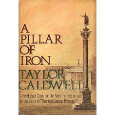 Amazon.com: A Pillar of Iron (9780385053037): Taylor Caldwell: Books