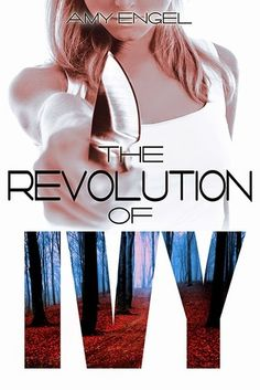 The Revolution of Ivy (The Book of Ivy, #2) by Amy Engel. Expected publication Nov. 3rd, 2015.