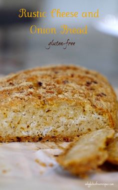 RUSTIC CHEESE AND ONION BREAD GLUTEN-FREE This is another delight from my rustic kitchen. The bread is infused with caramelized onions and melted cheese and topped with crunchy crust making this all-time favourite bread. Hard to believe it is gluten-free