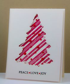 Distressed striping in real red behind the cut out tree will definitely make you want a candy cane.  Simple Peace * Love * Joy sentiment on this handmade Christmas card.