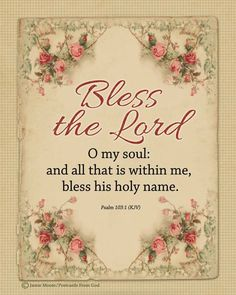 Psalm (ESV) Bless the Lord, O My Soul Of David. 103 Bless the Lord, O my soul, and all that is within me, bless his holy name! Biblical Quotes, Bible Verses Quotes, Bible Scriptures, Spiritual Quotes, Healing Scriptures, Scripture Pictures, Godly Quotes, Scripture Cards, Praise And Worship