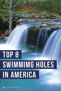 Take a refreshing dip at one of America's Top 8 Swimming Holes!