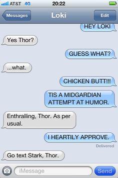 "Thor/Loki texting. ""Go text Stark, Thor."" HAHAHA! This stuff never gets old"