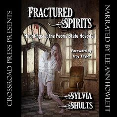 "Another must-listen from my #AudibleApp: ""Fractured Spirits"" by Sylvia Shults, narrated by Lee Ann Howlett. Mental Health Facilities, Unexplained Phenomena, Lee Ann, A Hundred Years, Ghost Hunting, Ghost Stories, Nonfiction, Audio Books, This Book"
