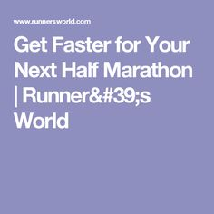 Get Faster for Your Next Half Marathon | Runner's World