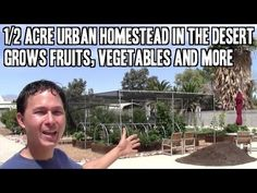 1/2 acre garden in Vegas.  Great info om raised beds, hoops and nutrients regardless of where you live