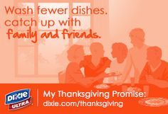 #MyThanksgivingPromise.  What's yours?  Pick one, share and get a free coupon from Dixie(R).   DixieUltraThanksgivingPromotion.