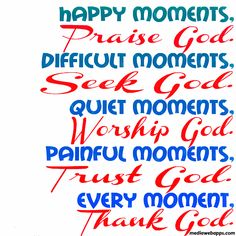 , Praise <b>God</b>. Difficult moments, Seek <b>God</b>. Quiet moments, Worship <b>God</b> . Favorite Quotes, Best Quotes, Love Quotes, Inspirational Quotes, Motivational Quotations, Motivational Videos, Quotes Quotes, Positive Quotes, Quiet Moments