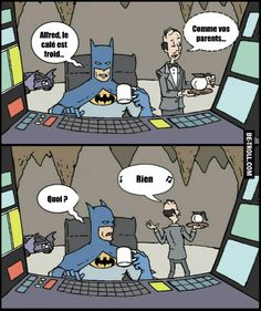 Alfred, le café est froid... #batman