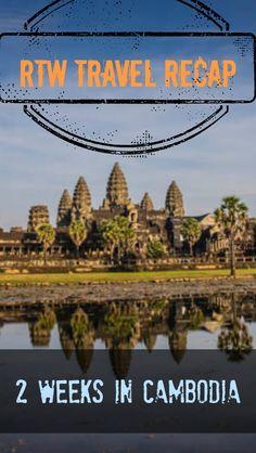 RTW Travel Recap: 2 Weeks in Cambodia #cambodia #travel #advice #adventure #rtw