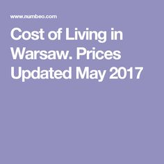 Cost of Living in Warsaw. Prices  Updated May 2017