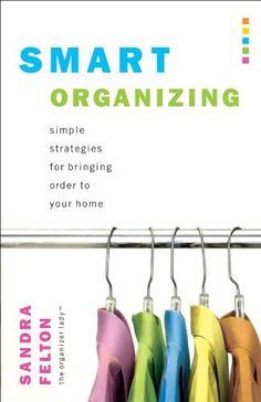 Smart Organizing: Simple Strategies for Bringing Order to Your Home, http://www.amazon.com/dp/B005LQR308/ref=cm_sw_r_pi_awdm_11U6tb1CMXYDE