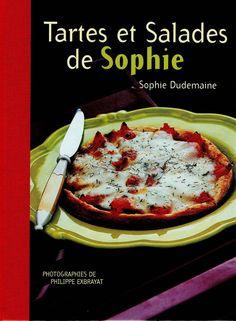 Tartes et salades de Sophie de Sophie Dudemaine - France Loisirs - Bibliothèque perso - Vous pouvez retrouver la cuisine familiale et les cours de cuisine par des enfants pour des enfants et des recettes de chaque jours sur Cuisine de Mémé Moniq http://cuisine-meme-moniq.com #cuisine #livre #food