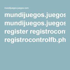 mundijuegos.juegos.com register registrocontrolfb.php?game_id=2&canal_id=0&game_origin=&bu_lang=es