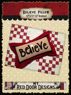Believe Pillow kits, cotton, wool and pattern included in kit. $22.50 www.myreddoordesigns.com