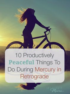10 Productively Peaceful Things To Do During Mercury in Retrograde