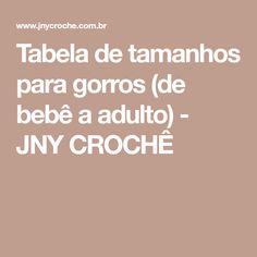 Tabela de tamanhos para gorros (de bebê a adulto) - JNY CROCHÊ 2cb79dd5928