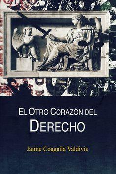 El otro corazón del Derecho eBook: Jaime Coaguila Valdivia Edición Kindle, PerueBooks.com