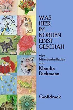 Was hier im Norden einst geschah: vier Märchenballaden von Klaudia Diekmann, http://www.amazon.de/dp/B00XFBVJ6A/ref=cm_sw_r_pi_dp_nvwJvb0J61N2D