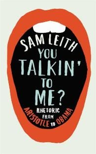 Sam Leith's book is a magnificently entertaining romp through the intricacies of classic rhetorical technique from Aristotle to Obama. He traces the art of persuasion from its ancient origins to the modern world. Rhetoric is all around us.
