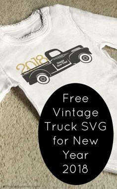Free New Year 2018 Vintage Truck SVG for Silhouette Cameo or Cricut Explore Crafters - by cuttingforbusiness.com