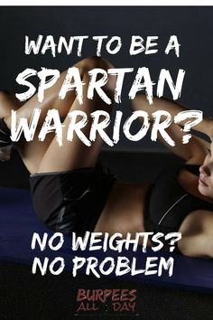 You don t need a gym to get fit Check out these bodyweight exercises that will help you get ready for a Spartan Race Spartan Race Training Tips Spartan 300 Workout, Spartan Race Training, Workout Routines For Beginners, At Home Workouts, Fat Burning Cardio, Calisthenics Workout, Body Weight Training, Lose Body Fat, Group Fitness