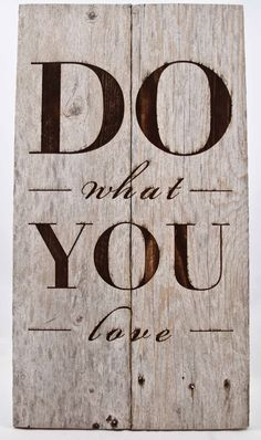 Do What You Love Rustic Sign