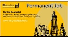 Senior Geologist required for a Permanent job in Kuala Lumpur, Malaysia. More details at www.bit.ly/oc99job20312